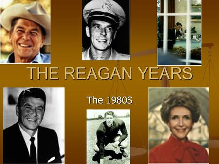 THE REAGAN YEARS The 1980S. The 1980 Election - Pres. Carter runs for re-election against Republican Ronald Reagan - Key issues:the Iran hostages high.