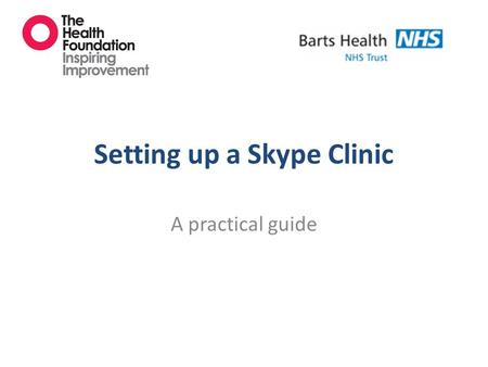 Setting up a Skype Clinic A practical guide. Favours webcam consultations Favours face to face consultations Patient's preference Likes coming to clinic.