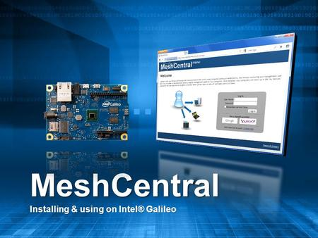 MeshCentral Installing & using on Intel® Galileo.