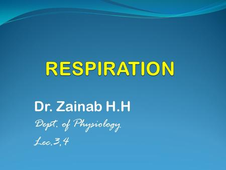 Dr. Zainab H.H Dept. of Physiology Lec.3,4
