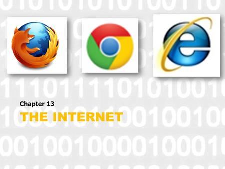"THE INTERNET Chapter 13. Internet- Interconnection and Networks ""the Net"" Computers have played a significant role in our everyday life Growth in popularity."