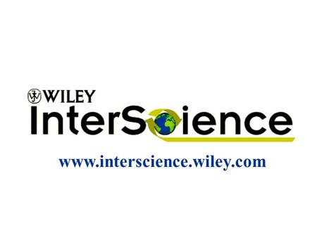 www.interscience.wiley.com Company profile John Wiley & Sons Founded 1807 Wiley-VCH Acquisition 1995 International publisher of scientific and professional.