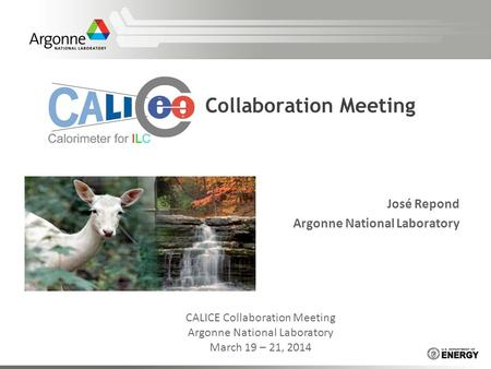 Collaboration Meeting José Repond Argonne National Laboratory CALICE Collaboration Meeting Argonne National Laboratory March 19 – 21, 2014.