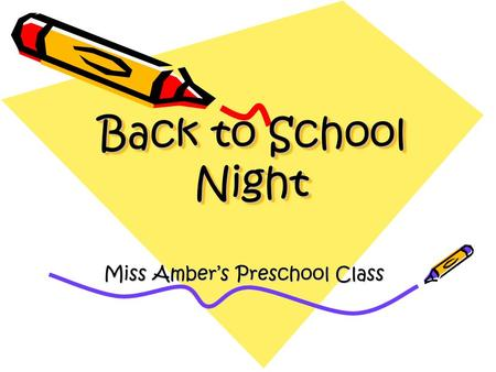 Back to School Night Miss Amber's Preschool Class.