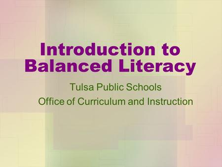 Introduction to Balanced Literacy