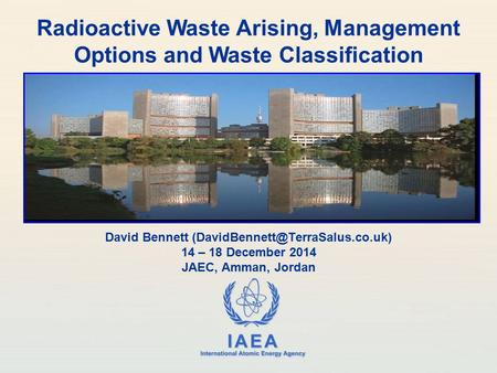 Radioactive Waste Arising, Management Options and Waste Classification