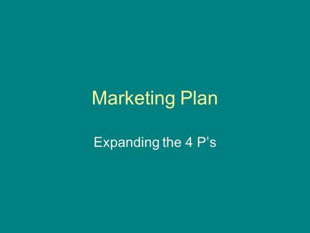 Marketing Plan Expanding the 4 P's.