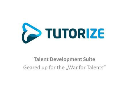 "Talent Development Suite Geared up for the ""War for Talents"""