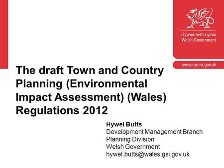 Corporate slide master With guidelines for corporate presentations The draft Town and Country Planning (Environmental Impact Assessment) (Wales) Regulations.