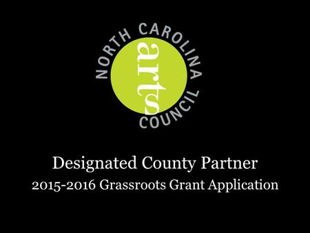 Designated County Partner 2015-2016 Grassroots Grant Application.