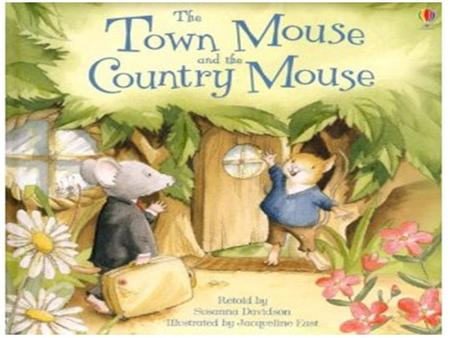 Country Town Town mouse and country mouse He travels on the bus. He eats apples from his garden. He goes to the park. He goes to the food store He sees.