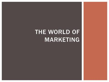 The World of marketing.