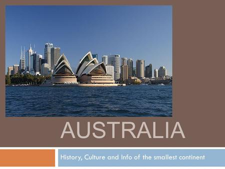 AUSTRALIA History, Culture and Info of the smallest continent.