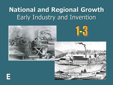 National and Regional Growth Early Industry and Invention.