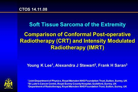 CTOS 14.11.08 Soft Tissue Sarcoma of the Extremity Comparison of Conformal Post-operative Radiotherapy (CRT) and Intensity Modulated Radiotherapy (IMRT)