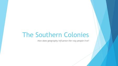 How does geography influence the way people live?