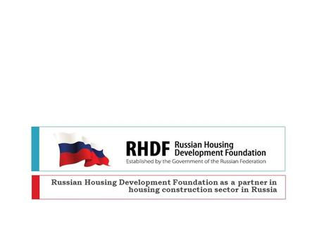 Russian Housing Development Foundation as a partner in housing construction sector in Russia.