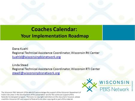 The Wisconsin PBIS Network (CFDA #84.027) acknowledges the support of the Wisconsin Department of Public Instruction in the development of this presentation.