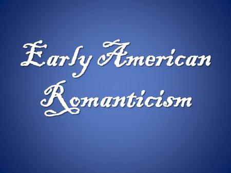 "Early American Romanticism. Another Change in Our Thinking? o Ben Franklin v. Arthur Mervyn: Showdown in Early America o Journey into the city (""civilization"")"