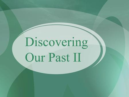 Discovering Our Past II. LESSON 3 A N E W C O U N T R Y.