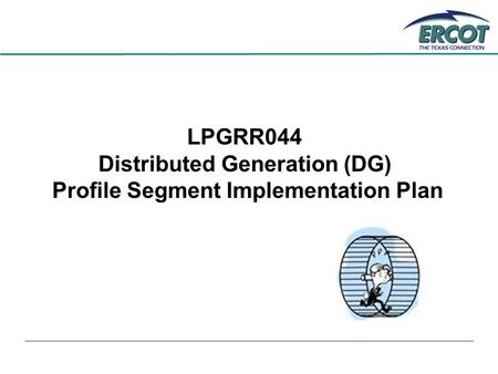 LPGRR044 Distributed Generation (DG) Profile Segment Implementation Plan.