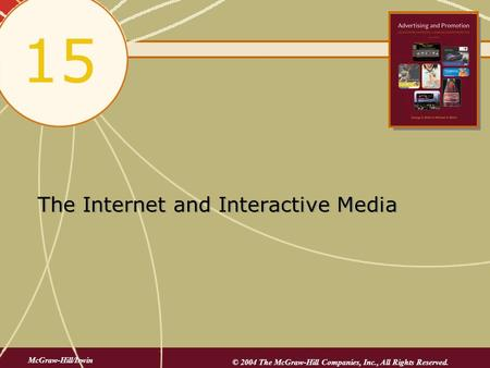 The Internet and Interactive Media 15 McGraw-Hill/Irwin © 2004 The McGraw-Hill Companies, Inc., All Rights Reserved.