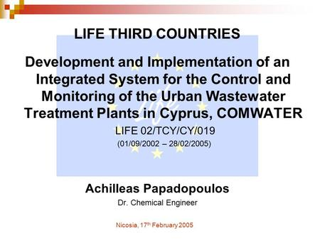 LIFE THIRD COUNTRIES Development and Implementation of an Integrated System for the Control and Monitoring of the Urban Wastewater Treatment Plants in.