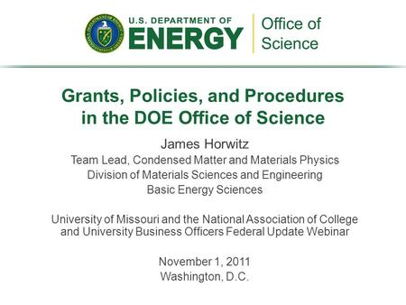 James Horwitz Team Lead, Condensed Matter and Materials Physics Division of Materials Sciences and Engineering Basic Energy Sciences University of Missouri.
