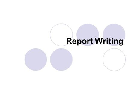 Report Writing. What is a report? (definition) A written statement prepared for the benefit of others describing what has happened or a state of affairs.