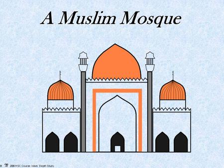 A Muslim Mosque. A typical floor plan of a Muslim Mosque Courtyard Prayer hall Dome Mihrab Qibla Minaret fountain Minbar area for leaving shoes entrance.