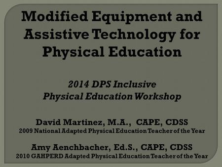 Modified Equipment and Assistive Technology for Physical Education