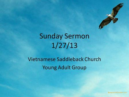 Sunday Sermon 1/27/13 Vietnamese Saddleback Church Young Adult Group.