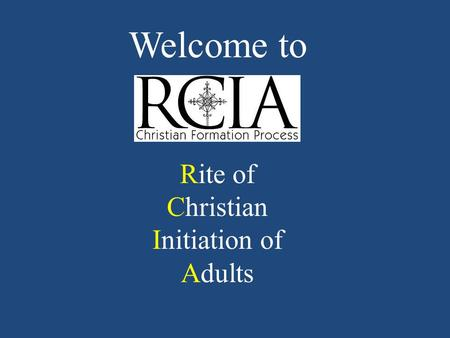 Welcome to Rite of Christian Initiation of Adults.