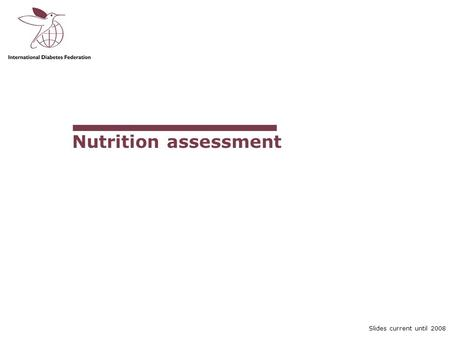 Slides current until 2008 Nutrition assessment. Curriculum Module III-5 Slide 2 of 25 ACTIVITY Slides current until 2008 Identify the factors that influence.