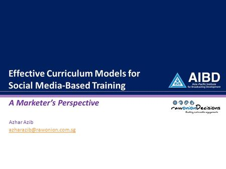 Effective Curriculum Models for Social Media-Based Training A Marketer's Perspective Azhar Azib