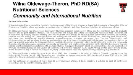 Wilna Oldewage-Theron, PhD RD(SA) Nutritional Sciences Community and International Nutrition Personal Information Wilna Oldewage-Theron joined the faculty.