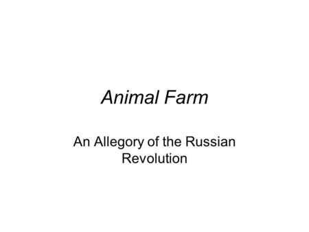 the interpretation of george orwells animal farm in regards to the russian revolution George orwell's animal farm is an allegory for communism & the russian revolution activities include animal farm characters, summary, allegory, & more.