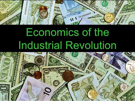 Economics of the Industrial Revolution. Problems of Industrial Revolution  Time to look for solutions! Some believed the market would fix the problems.