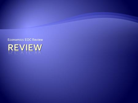 Economics EOC Review.  What are the three key economic questions?