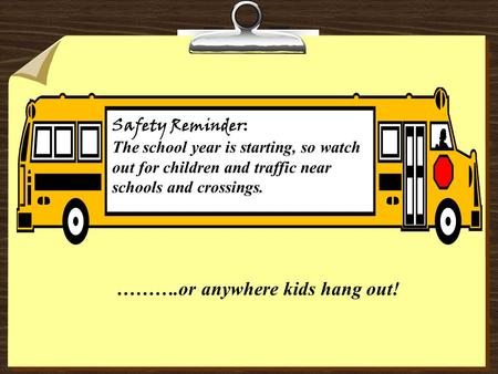 ……….or anywhere kids hang out!