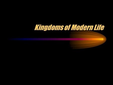 "Kingdoms of Modern Life Kingdom Monera (""Monerans"") Smallest and simplest lifeforms Unicellular (one-celled) no nucleus Bacteria and cyanobacteria."