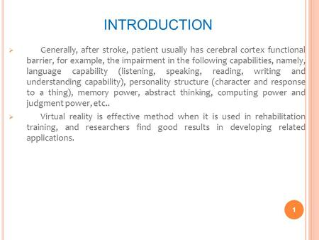 INTRODUCTION  Generally, after stroke, patient usually has cerebral cortex functional barrier, for example, the impairment in the following capabilities,