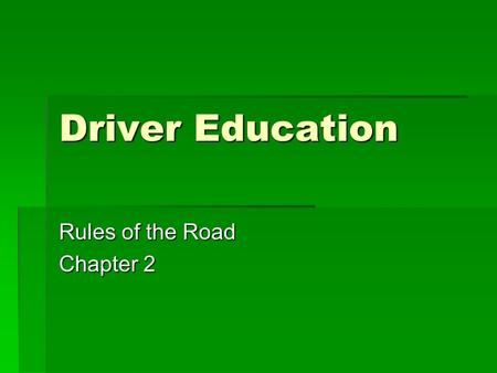 Driver Education Rules of the Road Chapter 2. Driver's License Exam  At the Secretary of State's Office, you have 3 parts of the driver's exam that you.