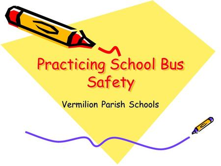 Practicing School Bus Safety Vermilion Parish Schools.