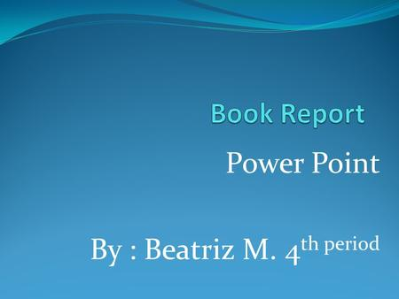 Power Point By : Beatriz M. 4 th period Slide 1 Title: School of Fear Author: Gitty Daneshvari Date/Year pub.: 2009 Type of book: Fiction.