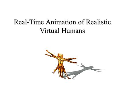 Real-Time Animation of Realistic Virtual Humans. 1. The 3D virtual player is controlled by the real people who has a HMD and many sensors people who has.