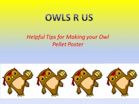 Helpful Tips for Making your Owl Pellet Poster. What to use: Plain old ordinary posterboard – any color you like! Hmmm… What color should I choose?