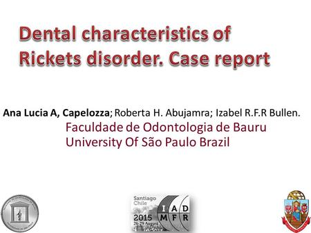 Dental characteristics of Rickets disorder. Case report