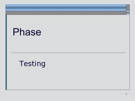 1 Phase Testing. \ 2 Overview of Implementation phase Create Class Skeletons Define Implementation Plan (+ determine subphases) Define Coding Standards.