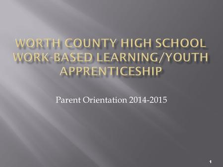 1 Parent Orientation 2014-2015.  Welcome  Program Overview  Program Requirements  Attendance Requirements  Student Evaluation  Required Documentation.